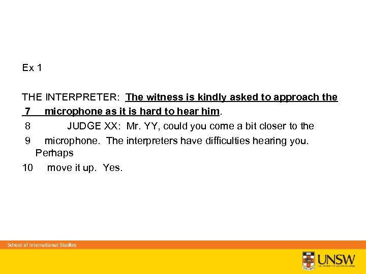 Ex 1 THE INTERPRETER: The witness is kindly asked to approach the 7 microphone