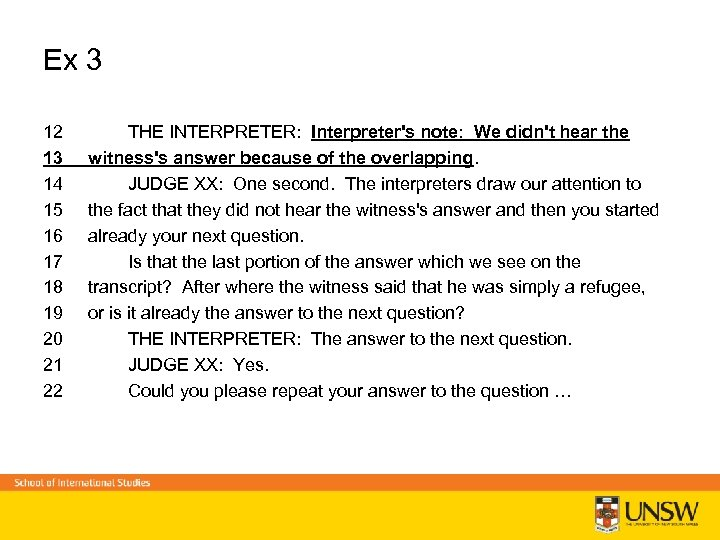 Ex 3 12 THE INTERPRETER: Interpreter's note: We didn't hear the 13 witness's answer
