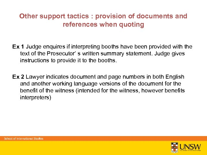 Other support tactics : provision of documents and references when quoting Ex 1 Judge