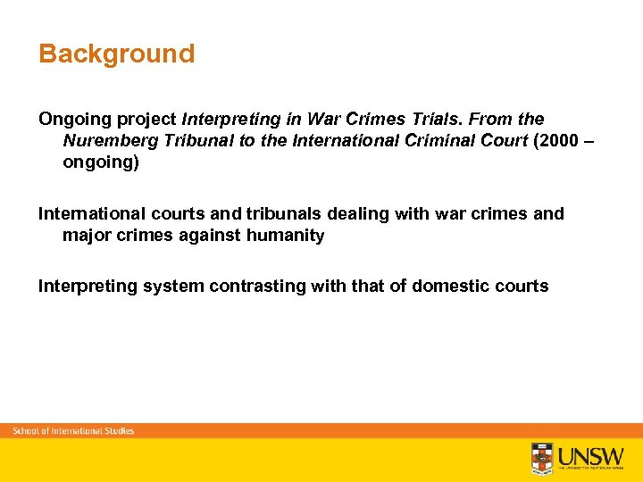 Background Ongoing project Interpreting in War Crimes Trials. From the Nuremberg Tribunal to the