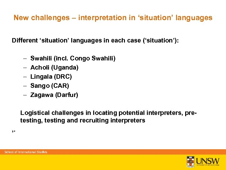 New challenges – interpretation in 'situation' languages Different 'situation' languages in each case ('situation'):