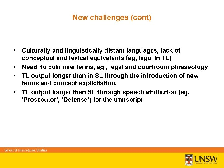 New challenges (cont) • Culturally and linguistically distant languages, lack of conceptual and lexical