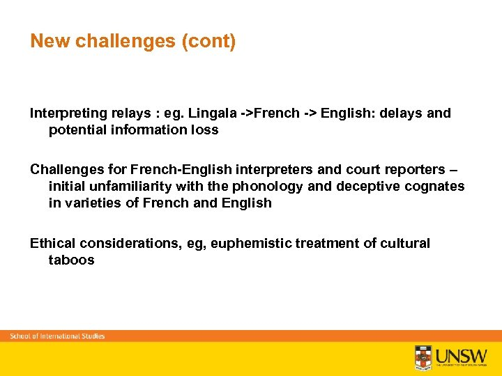 New challenges (cont) Interpreting relays : eg. Lingala ->French -> English: delays and potential