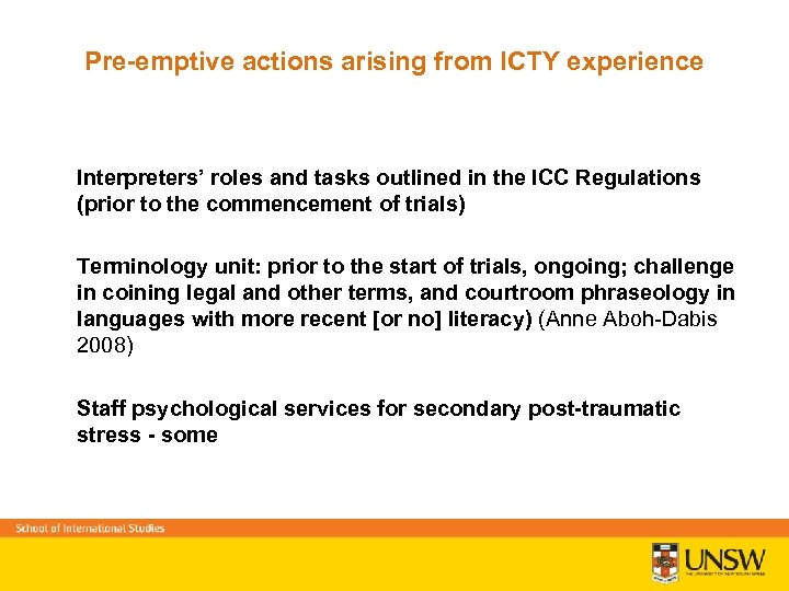 Pre-emptive actions arising from ICTY experience Interpreters' roles and tasks outlined in the ICC