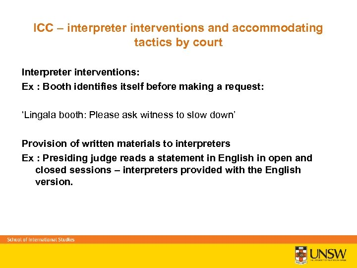 ICC – interpreter interventions and accommodating tactics by court Interpreter interventions: Ex : Booth