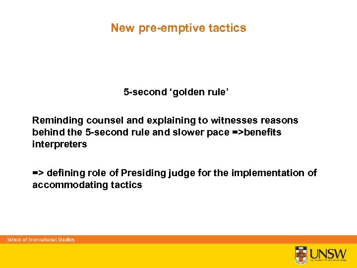 New pre-emptive tactics 5 -second 'golden rule' Reminding counsel and explaining to witnesses reasons