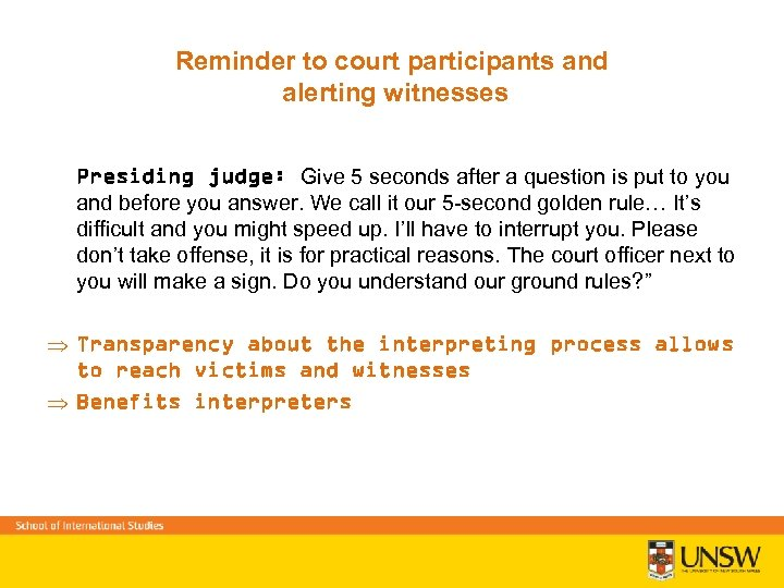 Reminder to court participants and alerting witnesses Presiding judge: Give 5 seconds after a
