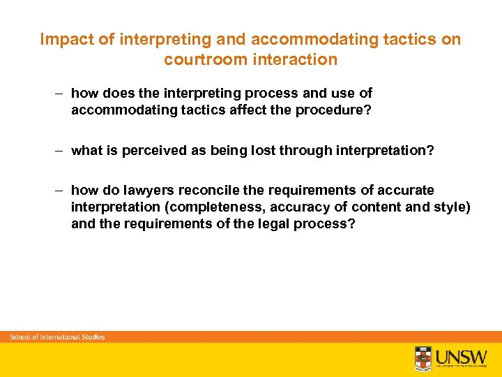 Impact of interpreting and accommodating tactics on courtroom interaction – how does the interpreting