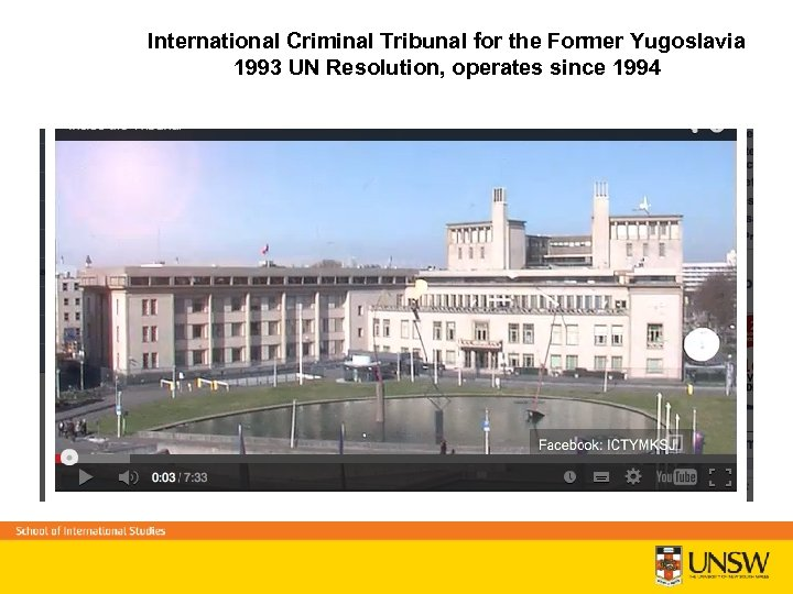International Criminal Tribunal for the Former Yugoslavia 1993 UN Resolution, operates since 1994