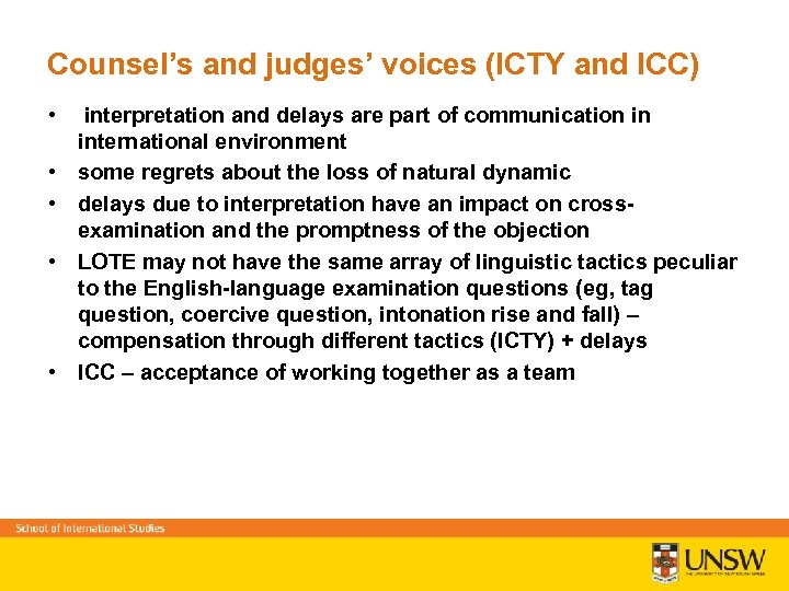 Counsel's and judges' voices (ICTY and ICC) • interpretation and delays are part of