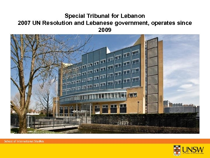Special Tribunal for Lebanon 2007 UN Resolution and Lebanese government, operates since 2009