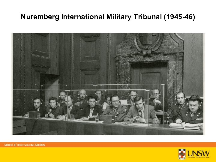Nuremberg International Military Tribunal (1945 -46)