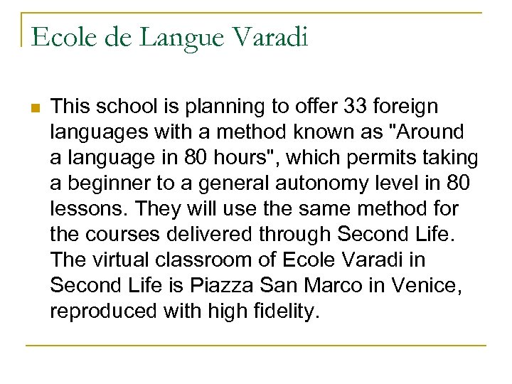 Ecole de Langue Varadi n This school is planning to offer 33 foreign languages