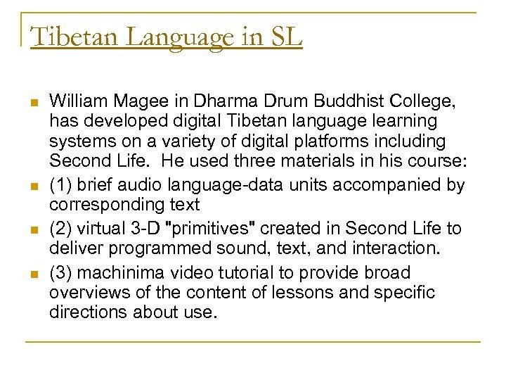 Tibetan Language in SL n n William Magee in Dharma Drum Buddhist College, has