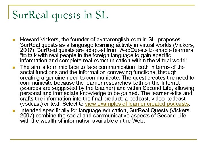 Sur. Real quests in SL n n n Howard Vickers, the founder of avatarenglish.