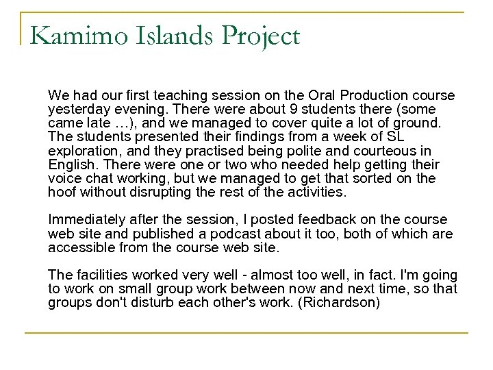 Kamimo Islands Project We had our first teaching session on the Oral Production course