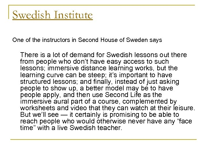 Swedish Institute One of the instructors in Second House of Sweden says There is