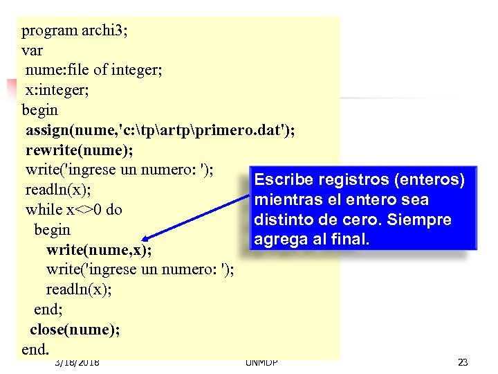 program archi 3; var nume: file of integer; x: integer; begin assign(nume, 'c: tpartpprimero.