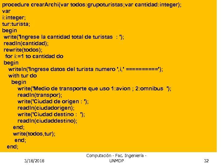 procedure crear. Archi(var todos: grupoturistas; var cantidad: integer); var i: integer; tur: turista; begin