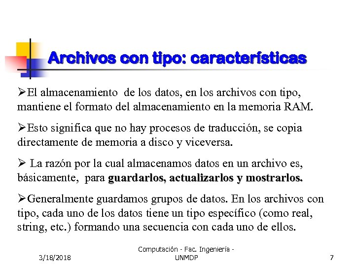 Archivos con tipo: características ØEl almacenamiento de los datos, en los archivos con tipo,