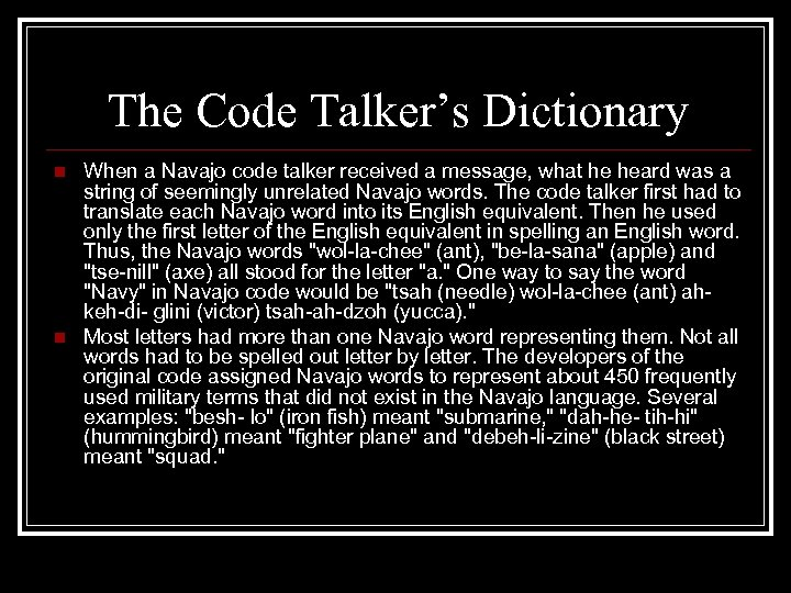 The Code Talker's Dictionary n n When a Navajo code talker received a message,