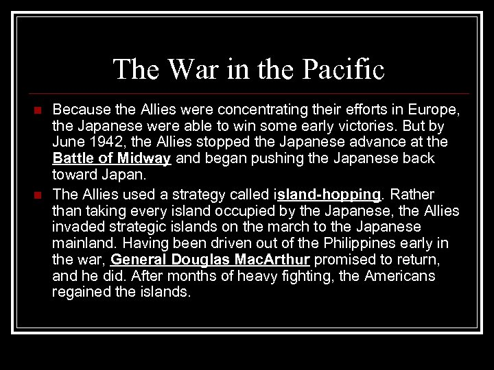 The War in the Pacific n n Because the Allies were concentrating their efforts