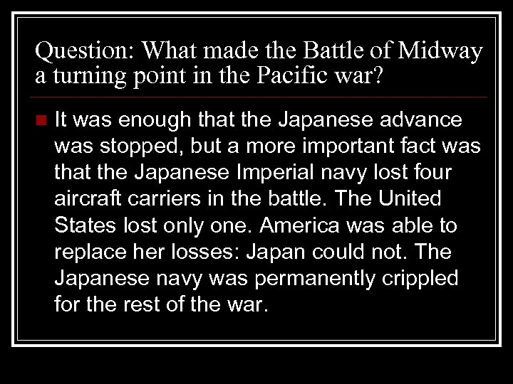 Question: What made the Battle of Midway a turning point in the Pacific war?