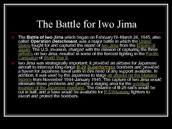 The Battle for Iwo Jima n n The Battle of Iwo Jima which began