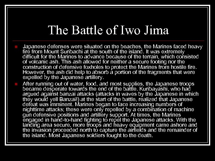 The Battle of Iwo Jima n n Japanese defenses were situated on the beaches,