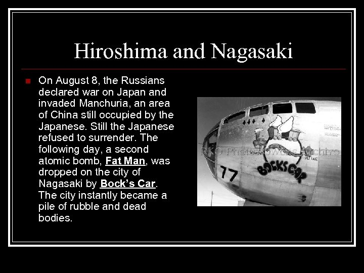 Hiroshima and Nagasaki n On August 8, the Russians declared war on Japan and