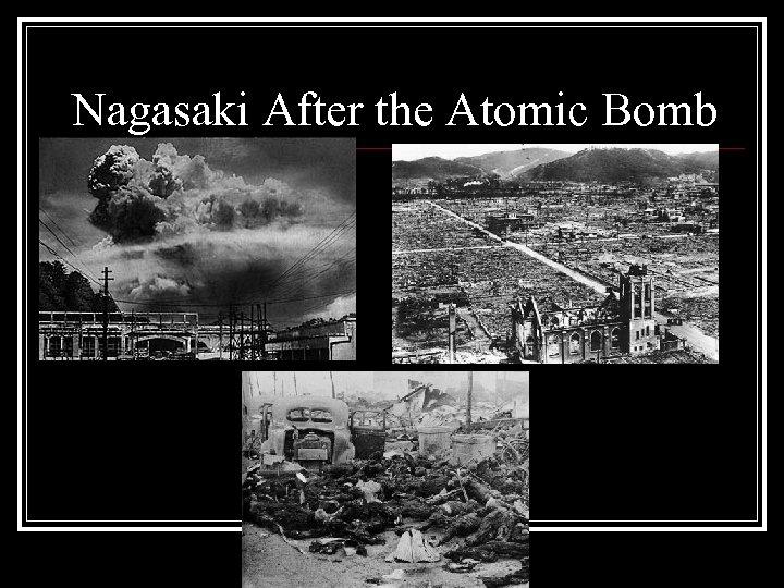 Nagasaki After the Atomic Bomb
