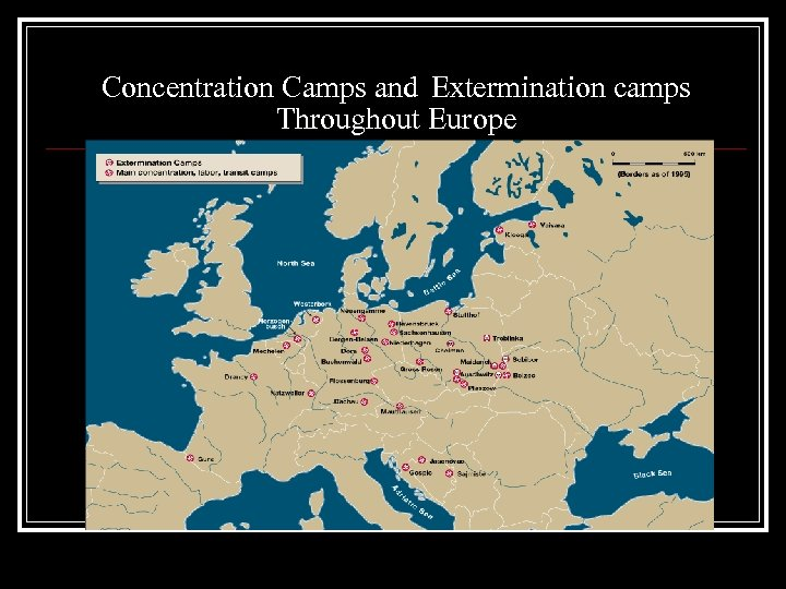 Concentration Camps and Extermination camps Throughout Europe