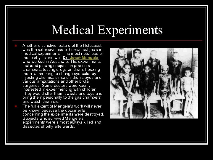 Medical Experiments n n Another distinctive feature of the Holocaust was the extensive use