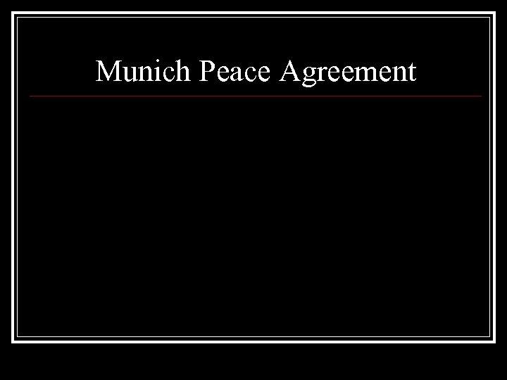 Munich Peace Agreement