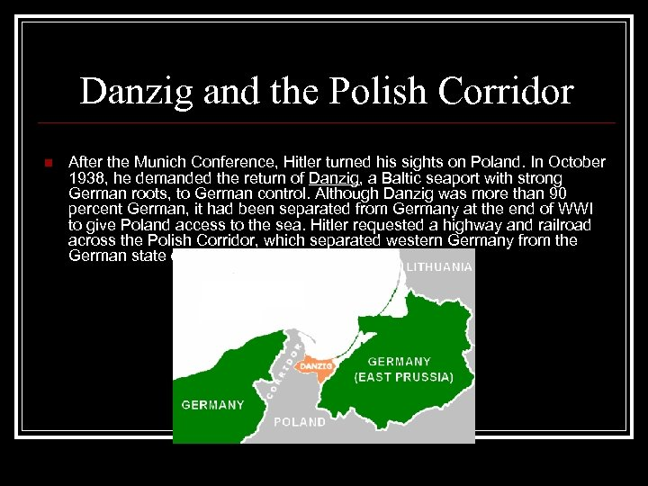 Danzig and the Polish Corridor n After the Munich Conference, Hitler turned his sights