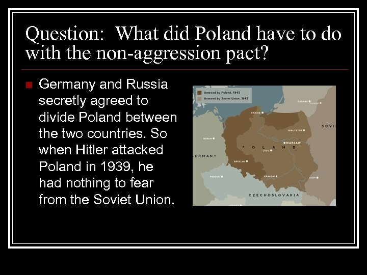 Question: What did Poland have to do with the non-aggression pact? n Germany and