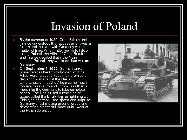 Invasion of Poland n n By the summer of 1939, Great Britain and France