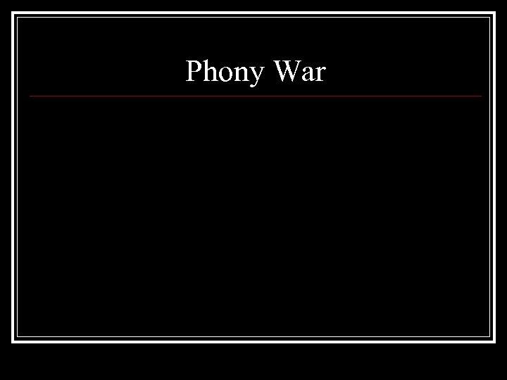 Phony War