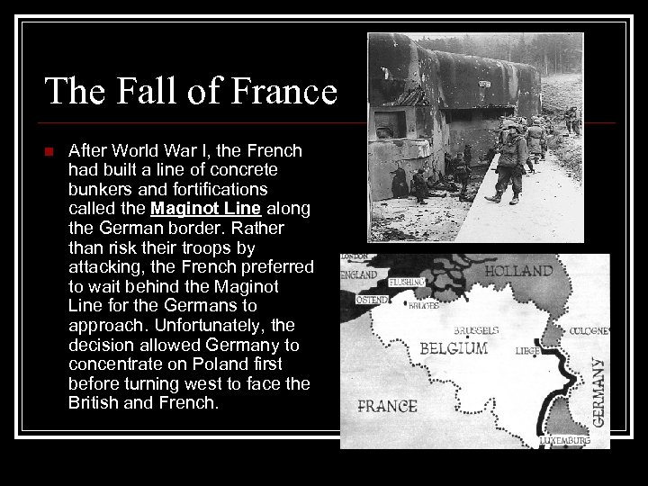 The Fall of France n After World War I, the French had built a