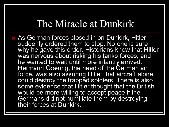 The Miracle at Dunkirk n As German forces closed in on Dunkirk, Hitler suddenly