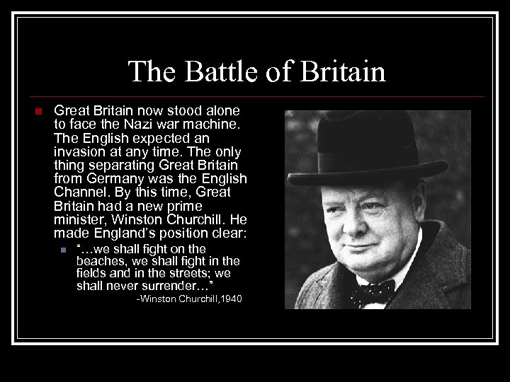 The Battle of Britain n Great Britain now stood alone to face the Nazi