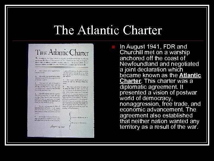 The Atlantic Charter n In August 1941, FDR and Churchill met on a warship