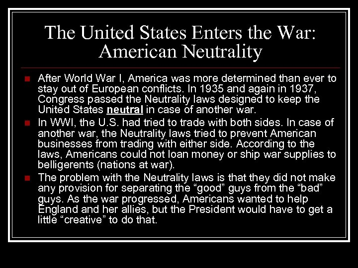 The United States Enters the War: American Neutrality n n n After World War