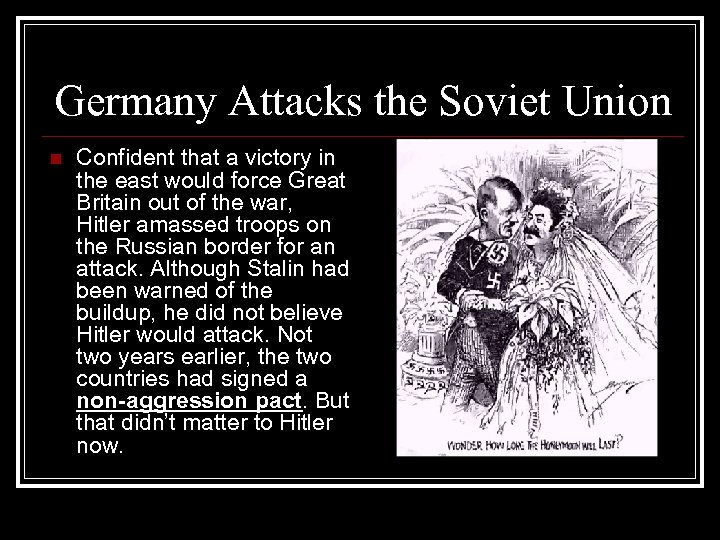 Germany Attacks the Soviet Union n Confident that a victory in the east would