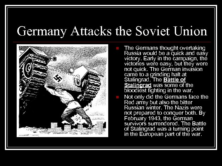 Germany Attacks the Soviet Union n n The Germans thought overtaking Russia would be