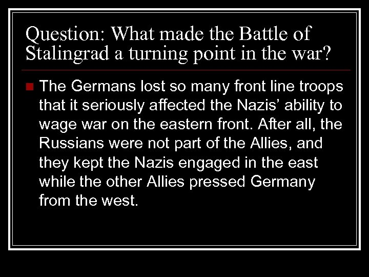 Question: What made the Battle of Stalingrad a turning point in the war? n