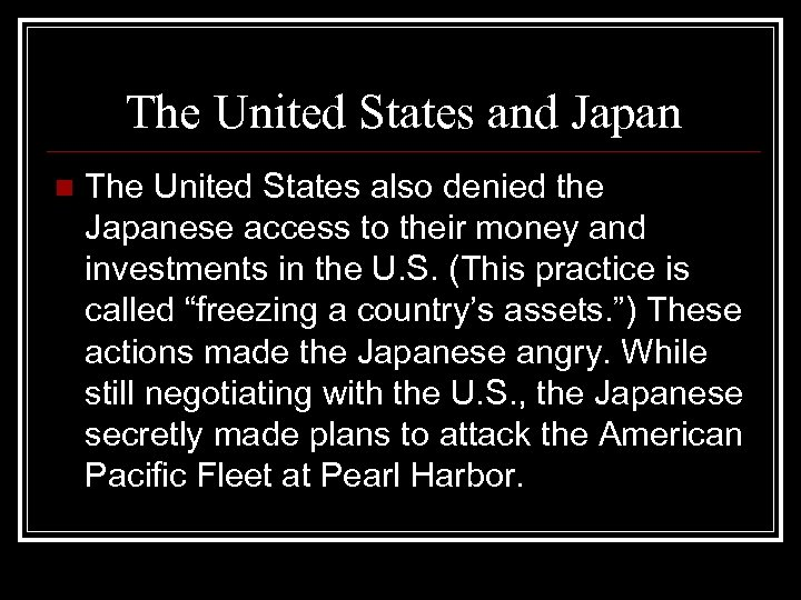 The United States and Japan n The United States also denied the Japanese access