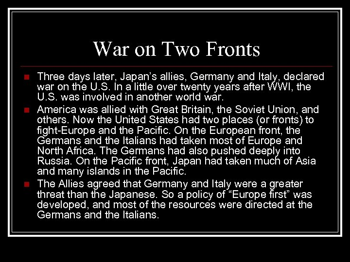 War on Two Fronts n n n Three days later, Japan's allies, Germany and
