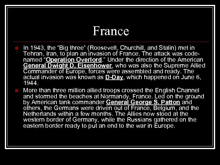 """France n n In 1943, the """"Big three"""" (Roosevelt, Churchill, and Stalin) met in"""