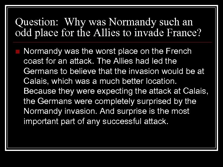 Question: Why was Normandy such an odd place for the Allies to invade France?